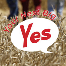 Your Next Big Yes